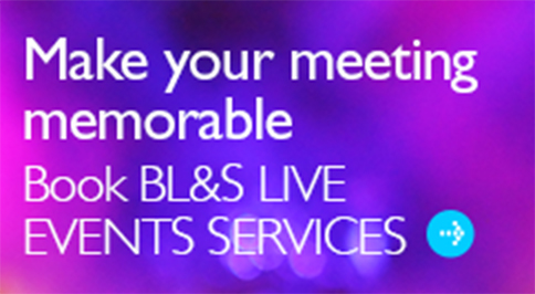Make your meeting memorable - Book BL&S Live Events Services