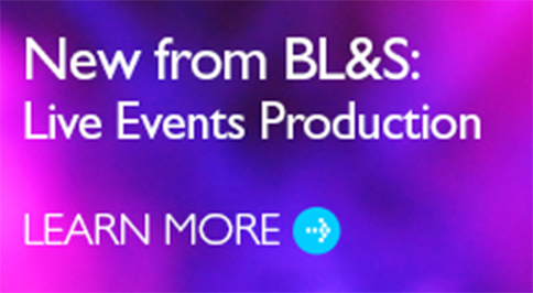 New from BL&S: Live Events Production Services